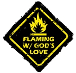 FLAMING WITH GOD'S LOVE